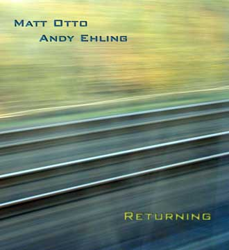 "Andy Ehling and Matt Otto ""Returning"""